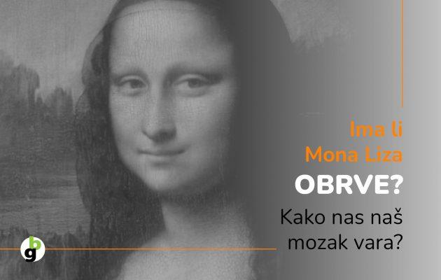 Ima li Mona Liza obrve? Kako nas naš mozak vara?
